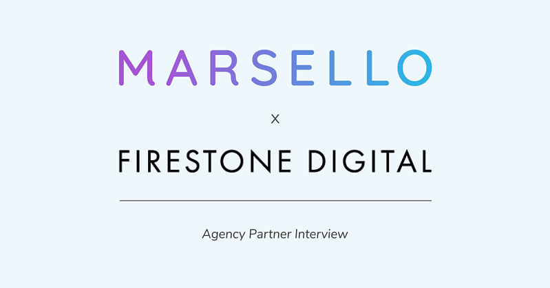 Marsello x Firestone Digital above the words Agency Partner Interview