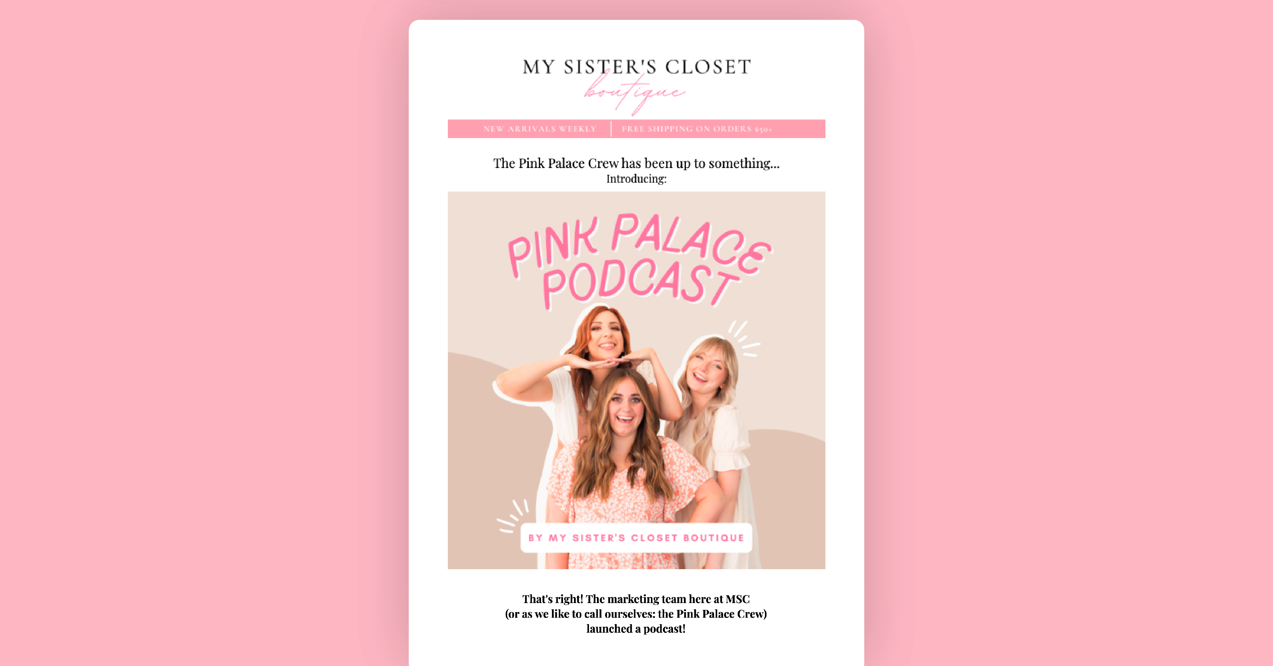 My Sister's Closet's podcast announcement email campaign placed on a pink banner.