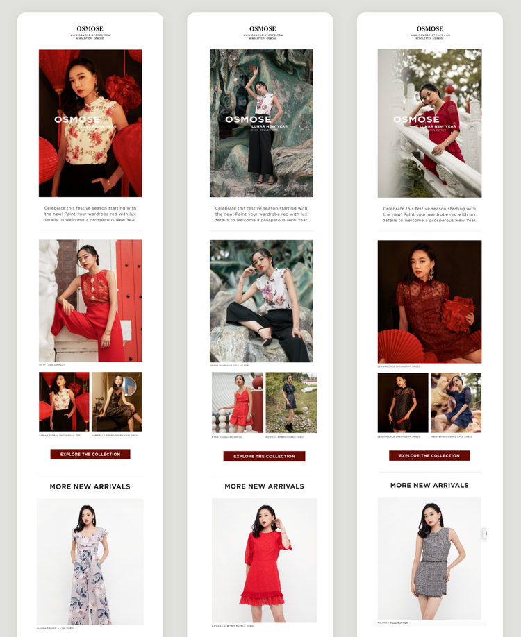 """Alt Tag: 3 Chinese New Year-themed emails showcase the OSMOSE Brand with themes of the colour read and floral patterned outfits. The email's are image heavy. The content reads: """"Celebrate this festive season starting with the new! Paint your wardrobe red with lux details to welcome a prosperous New Year."""" This content is followed by a button CTA that prompts: Explore the collection."""