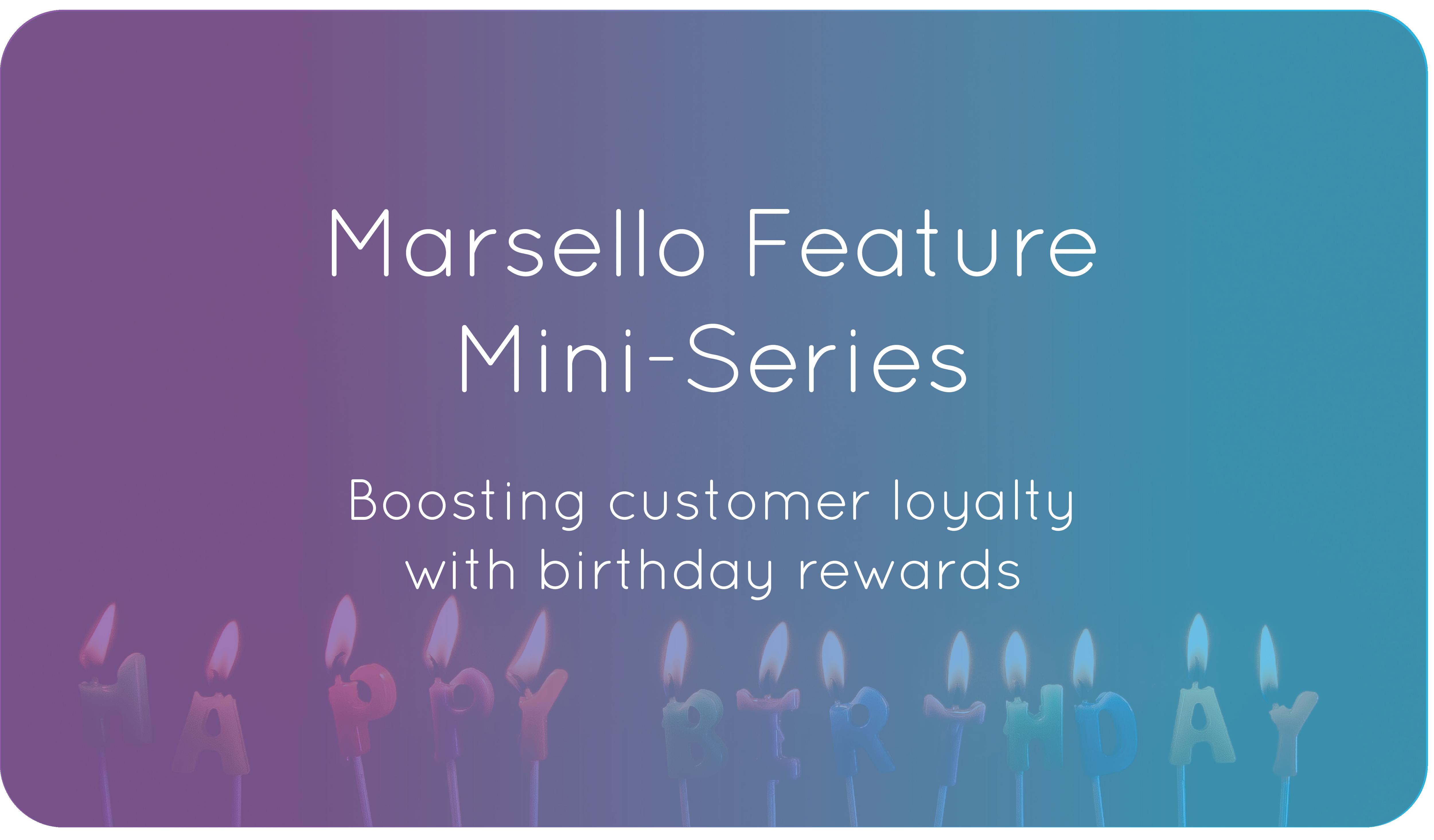 Boosting Customer Loyalty With Birthday Rewards